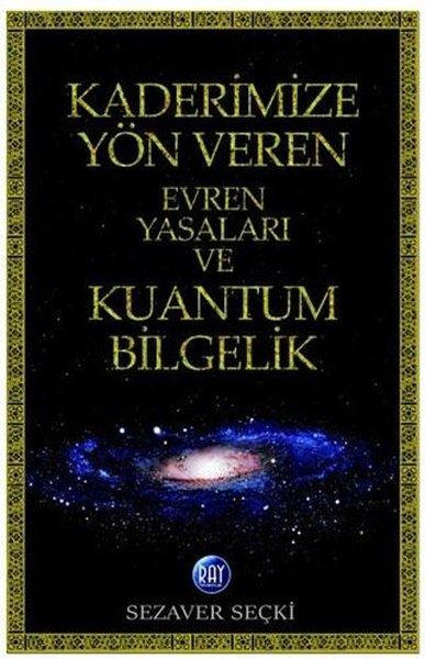 Kaderimize Yön Veren Evren Yasaları ve Kuantum Bilgelik.pdf