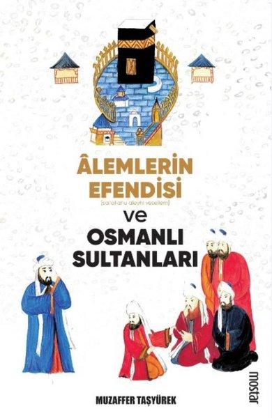 Alemlerin Efendisi Ve Osmanlı Sultanları.pdf