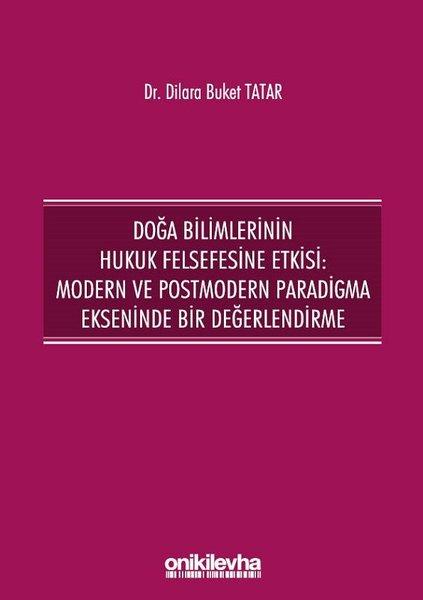 Doğa Bilimlerinin Hukuk Felsefesine Etkisi: Modern ve Postmodern Paradigma Ekseninde Bir Değerlendir.pdf