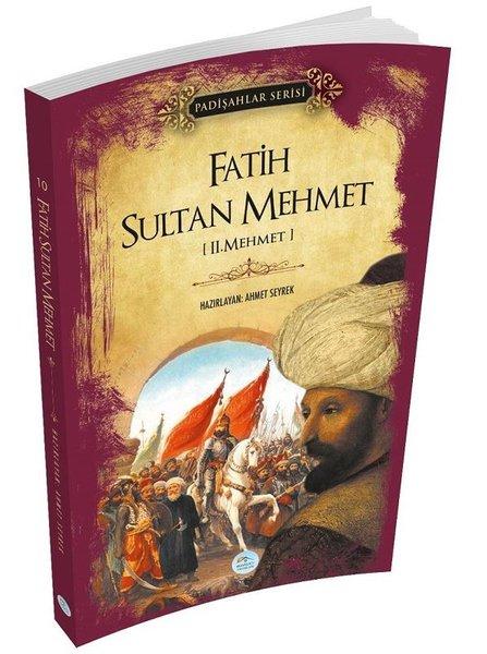 Fatih Sultan Mehmet - Padişahlar Serisi.pdf