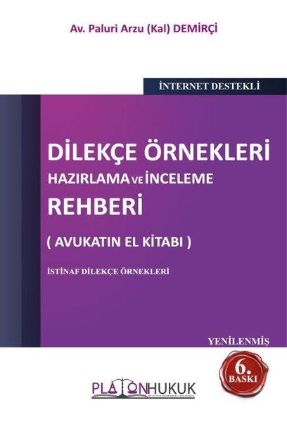 Dilekçe Örnekleri Hazırlama ve İnceleme Rehberi - Avukatın El Kitabı.pdf