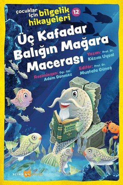 Üç Kafadar Balığın Mağara Macerası: Çocuklar için Bilgelik Hikayeleri - 12.pdf
