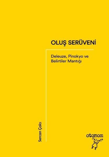 Oluş Serüveni: Deleuze Pinokyo ve Belirtiler Mantığı.pdf