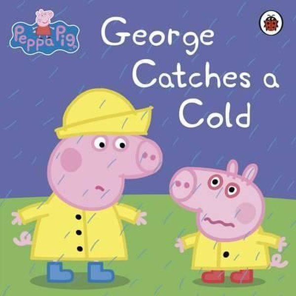 Peppa Pig: George Catches a Cold.pdf