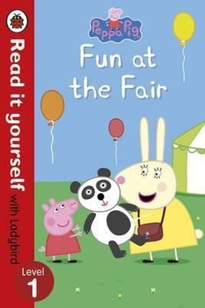 Peppa Pig: Fun at the Fair - Read it yourself with Ladybird: Level 1.pdf