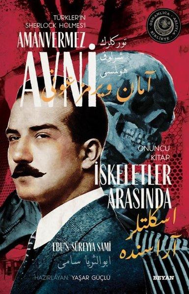 İskeletler Arasında - Türklerin Sherlock Holmesi Amanvermez Avni Onuncu Kitap.pdf