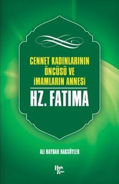 Cennet Kadınlarının Öncüsü ve İmamların Annesi Hz. Fatıma.pdf