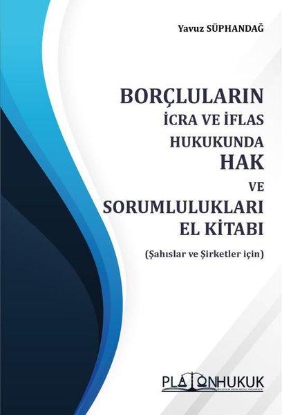 Borçluların İcra ve İflas Hukukunda Hak ve Sorumlulukları El Kitabı.pdf