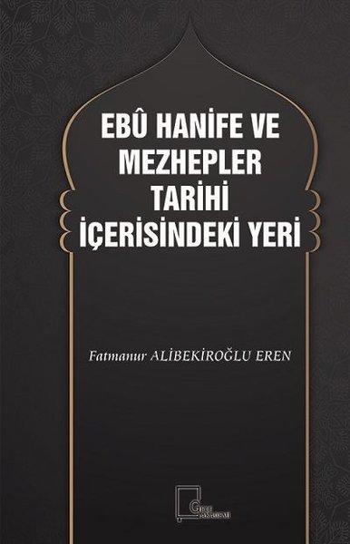 Ebu Hanife ve Mezhepler Tarihi İçerisindeki Yeri.pdf