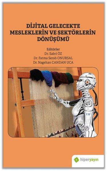 Dijital Gelecekte Mesleklerin ve Sektörlerin Dönüşümü.pdf