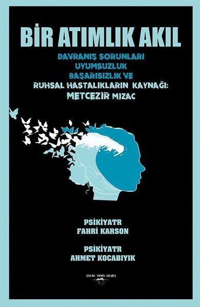 Bir Atımlık Akıl - Davranış Sorunları Uyumsuzluk Başarısızlık Ve Ruhsal Hastalıkların Kaynağı: Metce.pdf