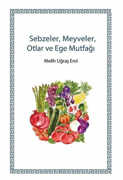 SebzelerMeyvelerOtlar ve Ege Mutfağı.pdf