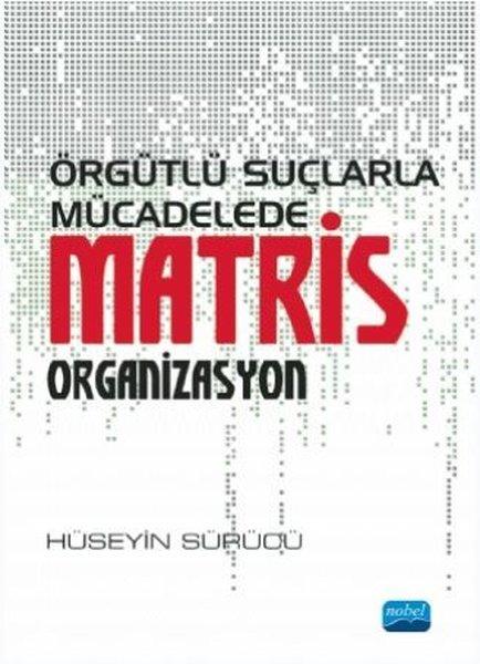 Örgütlü Suçlarla Mücadelede Matris Organizasyon.pdf