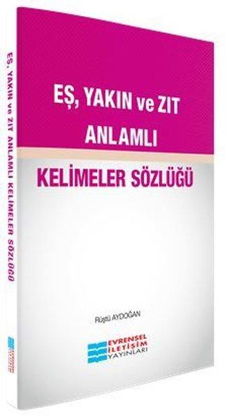 Eş Yakın ve Zıt Anlamlı Kelimeler Sözlüğü.pdf
