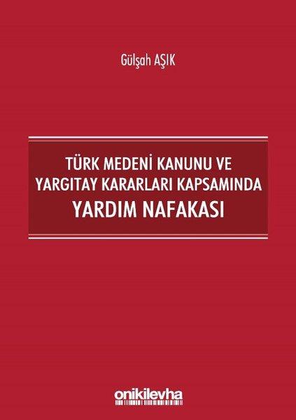 Türk Medeni Kanunu ve Yargıtay Kararları Kapsamında Yardım Nafakası.pdf