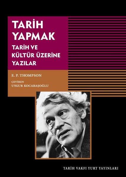 Tarih Yapmak - Tarih ve Kültür Üzerine Yazılar.pdf