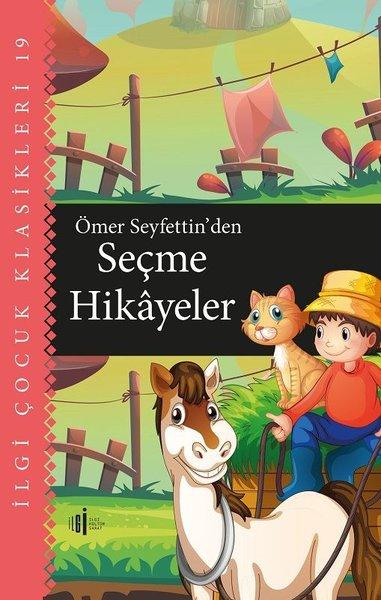 Ömer Seyfettinden Seçme Hikayeler - İlgi Çocuk Klasikleri 19.pdf
