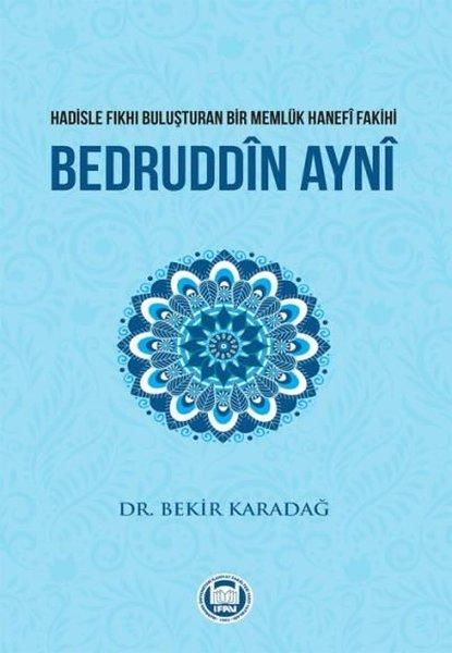 Hadisle Fıkhı Buluşturan Bir Memluk Hanefi Fakihi Bedruddin Ayni.pdf