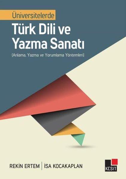 Üniversitelerde Türk Dili Ve Yazma Sanatı - Anlama Yazma Ve Yorumlama Yöntemleri.pdf