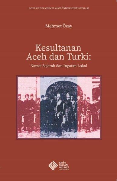 Kesultanan Aceh dan Turki: Narasi Sejarah dan Ingatan Lokal.pdf