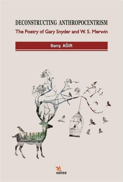 Deconstructing Anthropocentrism: The Poetry of Gary Snyder and W. S. Merwin.pdf