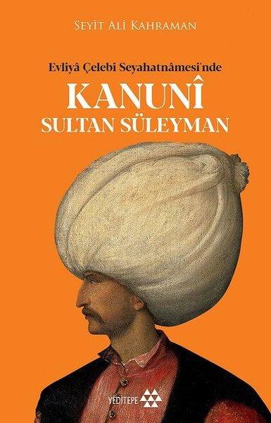 Kanuni Sultan Süleyman - Evliya Çelebi Seyahatnamesinde.pdf
