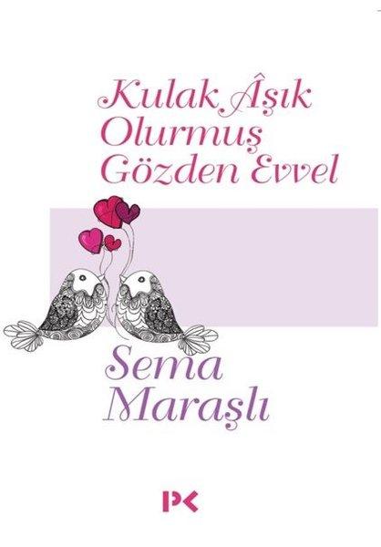 Kulak Aşık Olurmuş Gözden Evvel.pdf
