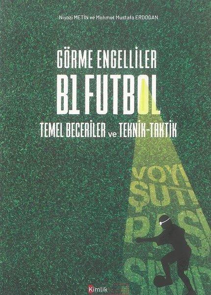 Görme Engelliler B1 Futbol: Temel Beceriler ve Teknik - Taktik.pdf