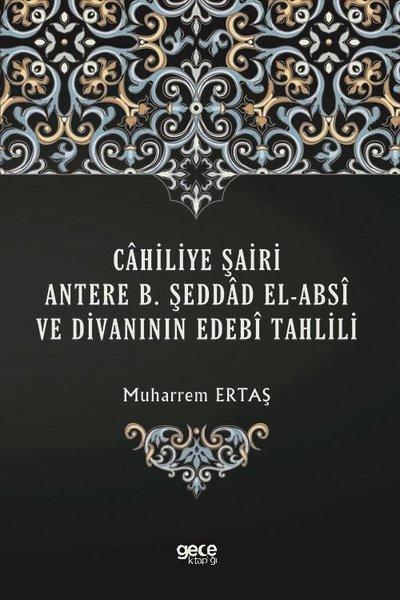 Cahiliye Şairi Antere B. Şeddad El-Absi ve Divanının Edebi Tahlili.pdf