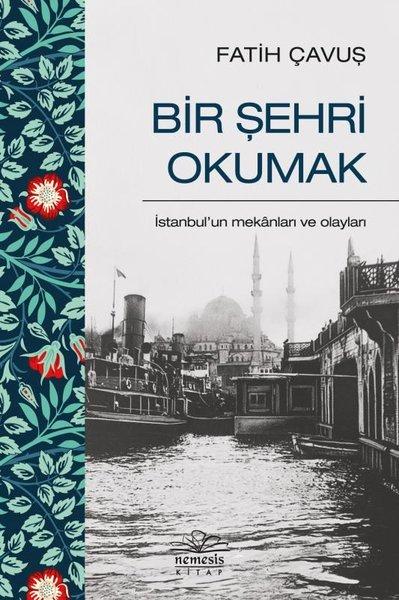 Bir Şehri Okumak - İstanbulun Mekanları ve Olayları.pdf