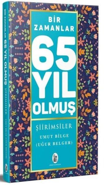 Bir Zamanlar 65 Yıl Olmuş - Şiirimsiler.pdf