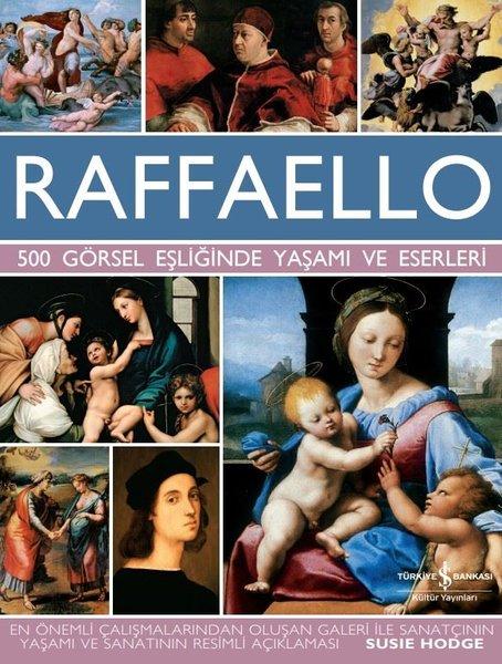 Raffaello - 500 Görsel Eşliğinde Yaşamı ve Eserleri.pdf