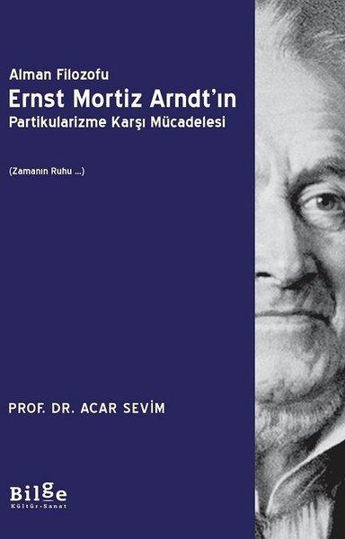 Alman Filozofu Ernst Mortiz Arndtın Partikularizme Karşı Mücadelesi.pdf