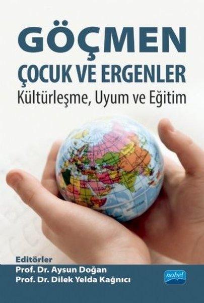 Göçmen Çocuk ve Ergenler - Kültürleşme Uyum ve Eğitim.pdf