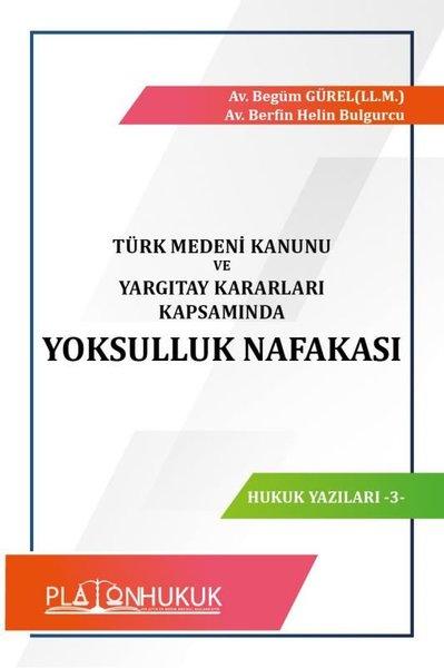 Türk Medeni Kanunu ve Yargıtay Kararları Kapsamında Yoksulluk Nafakası.pdf