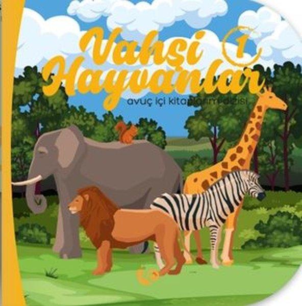 Vahşi Hayvanlar 1 - Avuç İçi Kitaplarım Dizisi.pdf