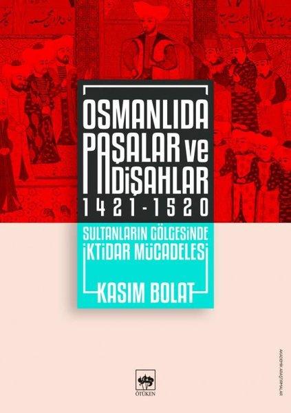 Osmanlıda Paşalar ve Padişahlar 1421 - 1520.pdf