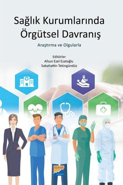 Sağlık Kurumlarında Örgütsel Davranış - Araştırma ve Olgularla.pdf