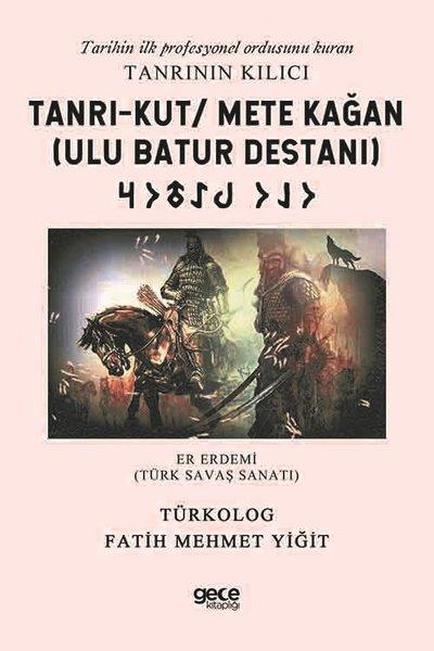 Tanrı-Kut Mete Kağan - Ulu Batur Destanı.pdf