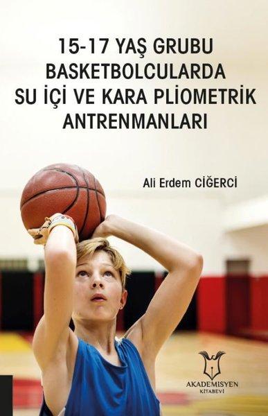 15 - 17 Yaş Grubu Basketbolcularda Su İçi ve Kara Pliometrik Antrenmanları.pdf