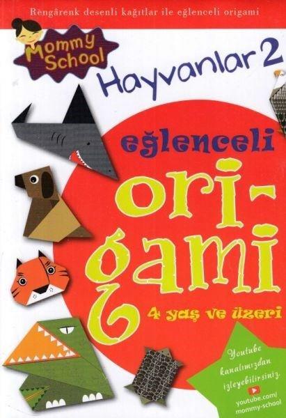 Eğlenceli Origami Hayvanlar 2 - 4 Yaş ve Üzeri.pdf