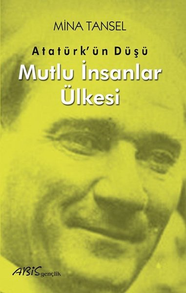 Atatürkün Düşü - Mutlu İnsanlar Ülkesi.pdf