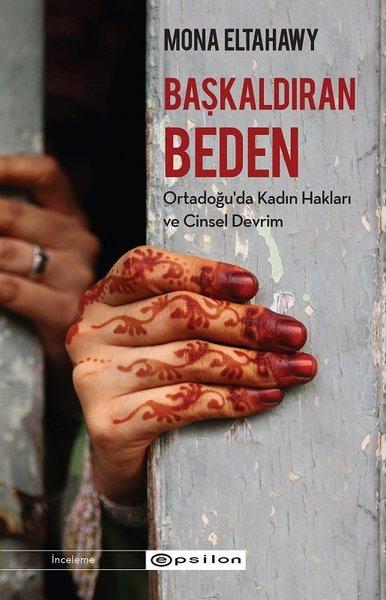 Başkaldıran Beden-Ortadoğuda Kadın Hakları ve Cinsel Devrim.pdf