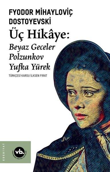 Üç Hikaye: Beyaz Geceler - Polzunkov - Yufka Yürek.pdf