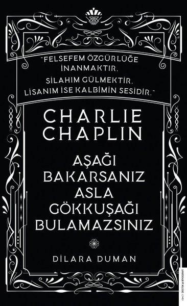 Charlie Chaplin - Aşağı Bakarsanız Asla Gökkuşağı Bulamazsınız.pdf
