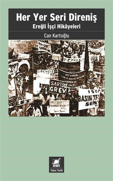 Her Yer Seri Direniş - Ereğli İşçi Hikayeleri.pdf