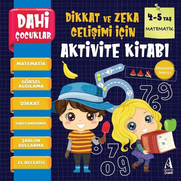 Dahi Çocuklar - Matematik - Dikkat ve Zeka Gelişimi için Aktivite Kitabı 4-5 Yaş.pdf