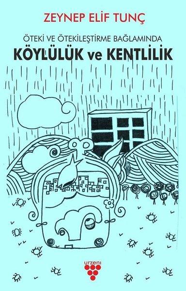 Öteki ve Ötekileştirme Bağlamında Köylülük ve Kentlilik.pdf
