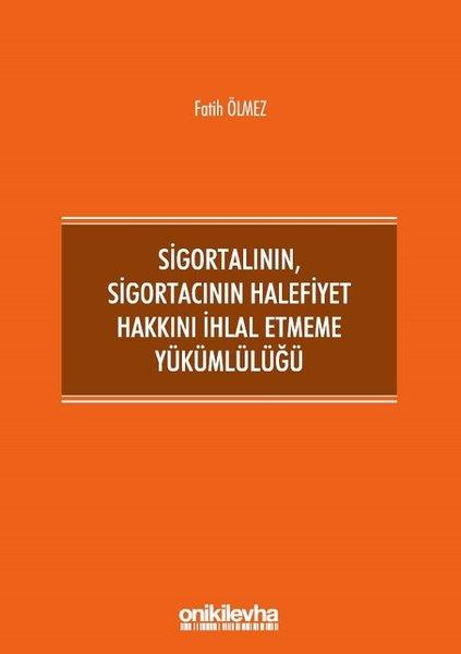 Sigortalının Sigortacının Halefiyet Hakkını İhlal Etmeme Yükümlülüğü.pdf
