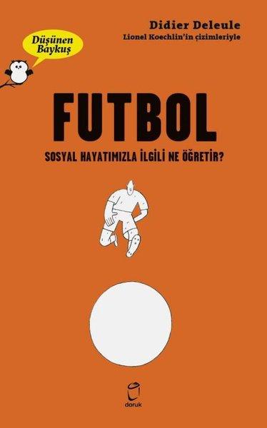 Futbol: Sosyal Hayatımızla İlgili Ne Öğretir? - Düşünen Baykuş.pdf
